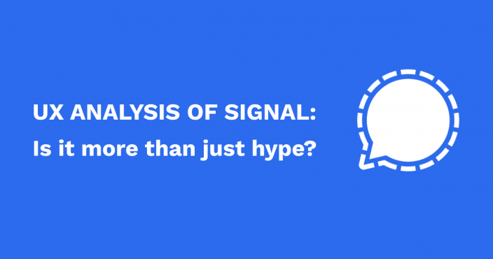 UX Analysis of Signal: Is it more than just hype?