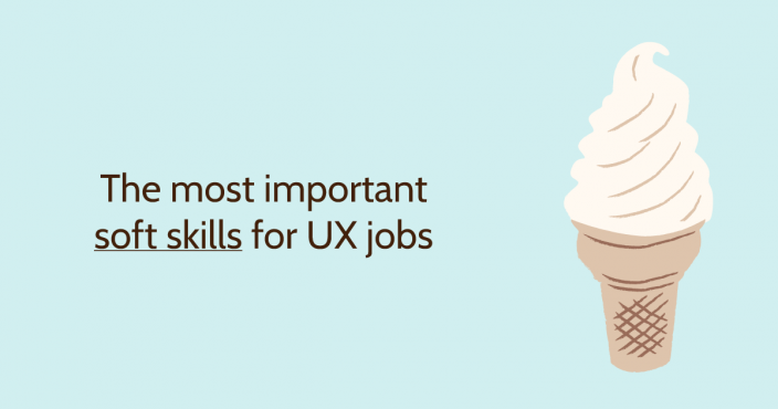 The most important soft skills for UX jobs (and an image of vanilla soft serve cone)
